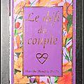 Le défi du couple : l'amour réapprivoisé - harville hendrix, ph.d