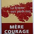 La femme aux pieds nus, mere courage, de scholastique mukasonga, éditons gallimard, 2008, 145 pages.