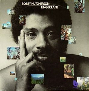 Bobby_Hutcherson___1975___Linger_Lane__Blue_Note_