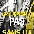 Pushing the limits - tome 3 : pas sans lui > katie mcgarry