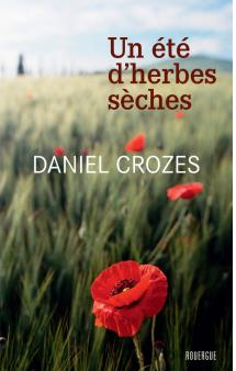 UN ETE D'HERBES SECHES - DANIEL CROZES - PHOTO COUVERTURE