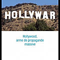 Hollywar - hollywood arme de propagande massive - pierre conesa - editions robert laffont