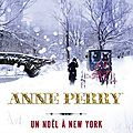 Un noël à new york ---- anne perry
