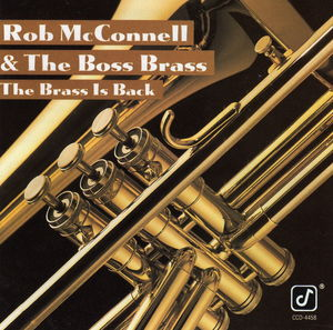 Rob_McConnell___The_Boss_Brass___1991___The_Brass_Is_Back__Concord_Jazz_