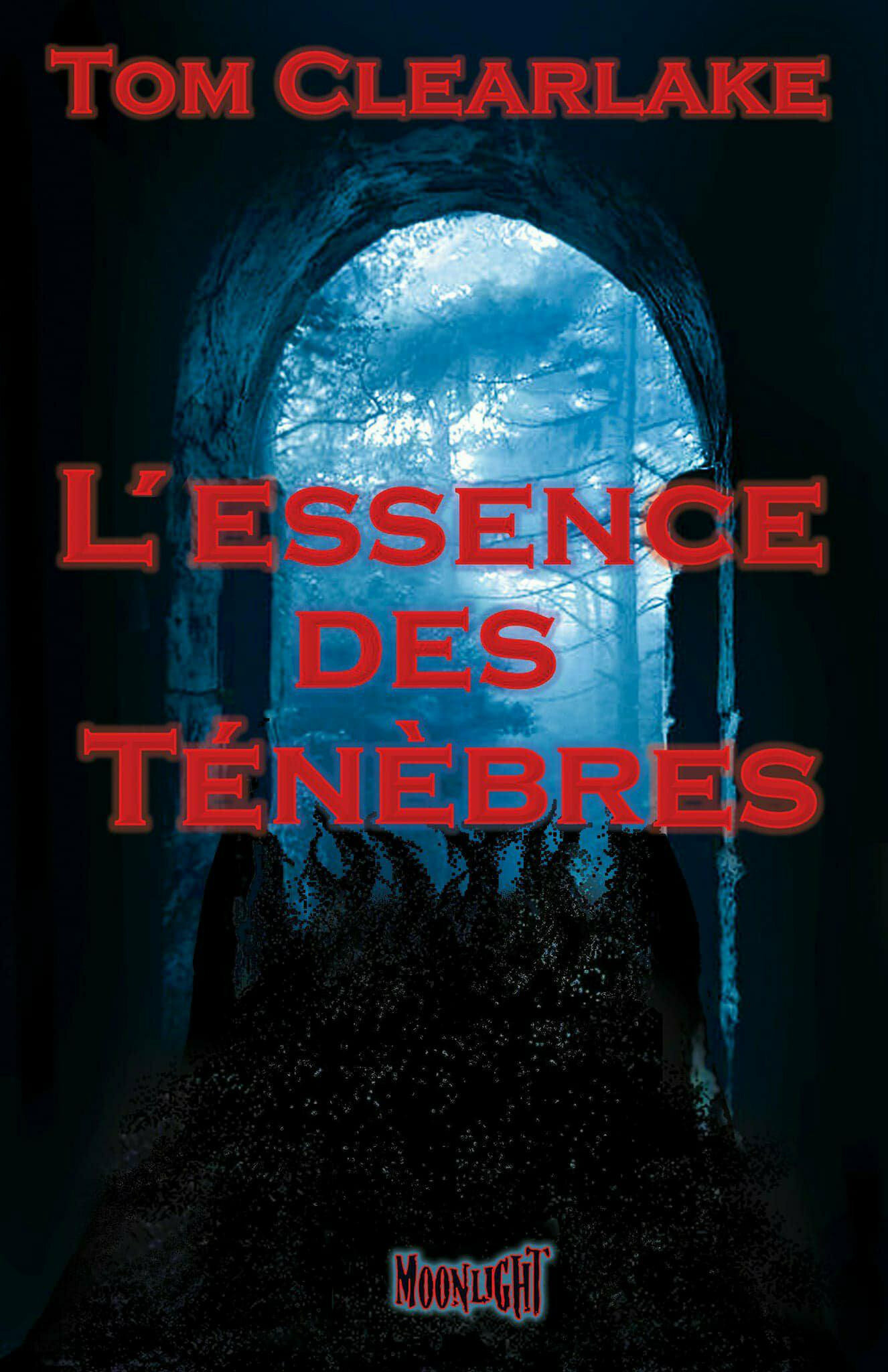 """L'essence des ténèbres"" de Tom Clearlake"