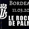 Blues pills (+ white miles + datcha mandala), bordeaux, le rocher de palmer, 2016.03.11