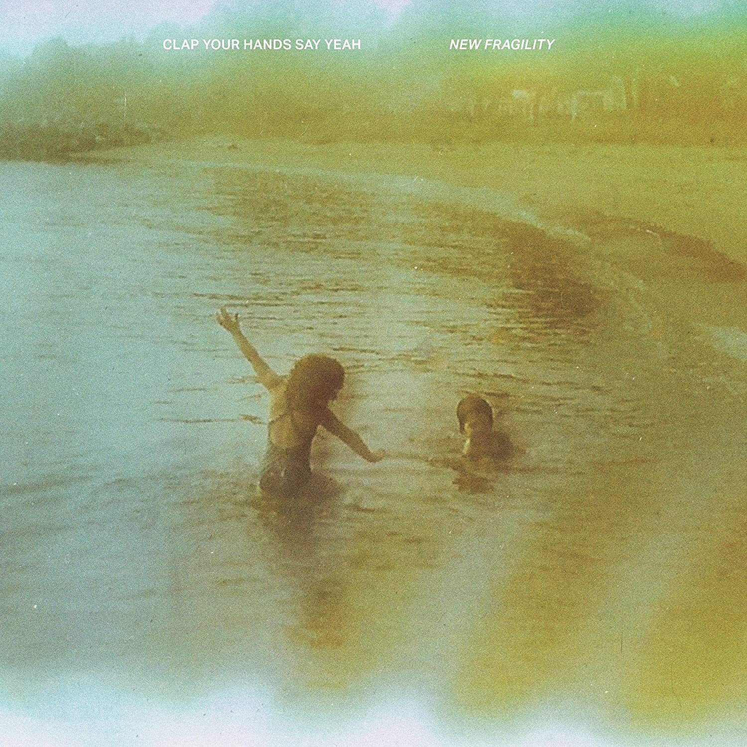 CLAP YOUR HANDS SAY YEAH – New Fragility (2021)