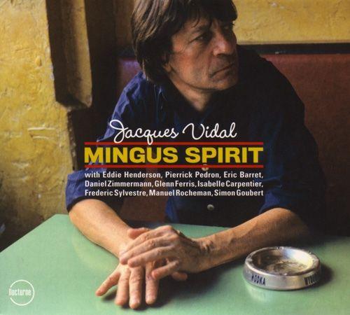 Jacques Vidal - 2007 - Mingus Spirit (Nocturne)