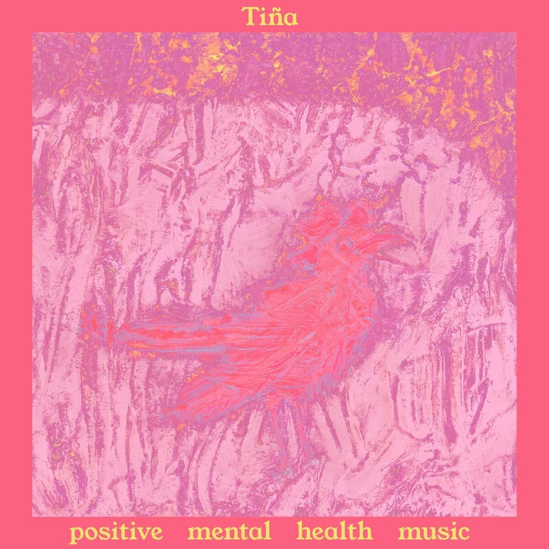 Tiña - Positive Mental Health Music