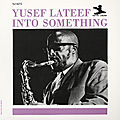Yusef Lateef - 1961 - Into Something (Prestige)