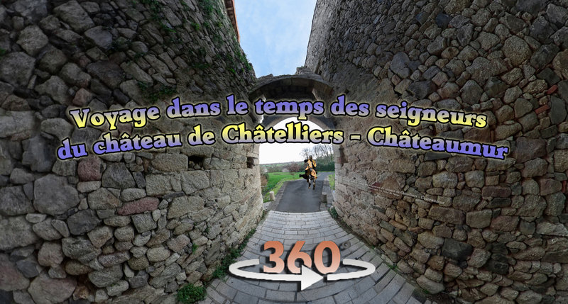 Voyage dans le temps des seigneurs du château de Châtelliers - Châteaumur