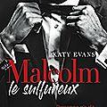 Malcom le sulfureux tome 1 de katy evans [the manwhore series]