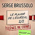 Brussolo,serge - les dossiers de l'agence 13 -4 le manoir de l'écureuil partie 2/2