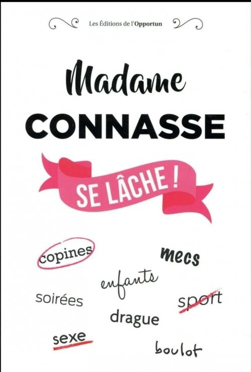 Madame Connasse se lache - Collectif