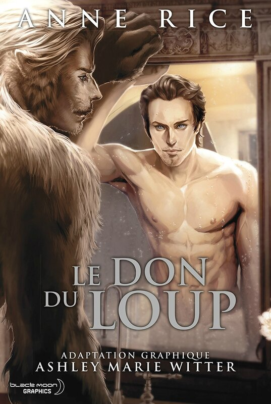 Le don du loup Ashley Marie Witter Anne Rice Black Moon Graphics