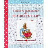 L'univers enchanteur de Beatrix Potter de Chantal Sabatier