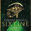 Sixtine, livre iii, caroline vermalle