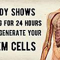 Une étude montre que jeûner pendant un jour peut régénérer vos cellules souches