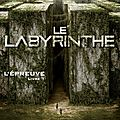 L'épreuve tome 1 : le labyrinthe de james dashner