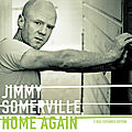 Jimmy somerville: home again | 2lp/3cd reedition | 27th nov 2020