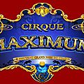100 % cirque , le nouveau spectacle du cirque maximum 2012