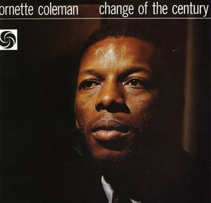 Ornette_Coleman___1959___Change_Of_The_Century__Atlantic_