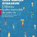 Chitra banerjee divakaruni - l'histoire la plus incroyable de votre vie