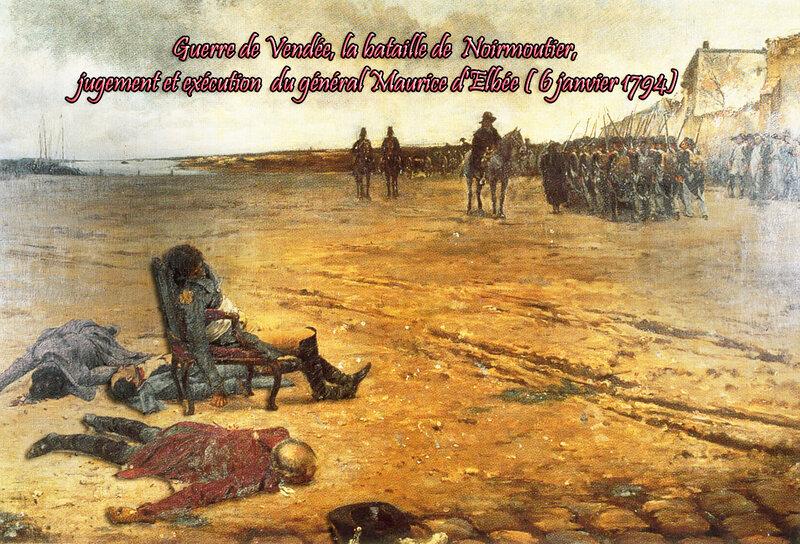 Guerre de Vendée, la bataille de Noirmoutier, jugement et exécution du général Maurice d'Elbée ( 6 janvier 1794)