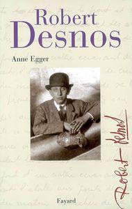 Robert Desnos par Anne Egger (2007)