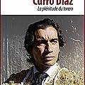 Curro diaz -la plénitude du torero