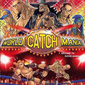 World catch mania