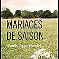 Mariages de saison - jean philippe blondel - editions buchet chastel