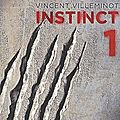 Instinct t.1, vincent villeminot