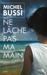 Ne lâche pas ma main - Michel Bussi-Liliba