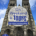 Un weekend à tours : les visites incontournables